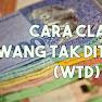 Cara Semak Dan Claim WTD (Wang Tak Dituntut)
