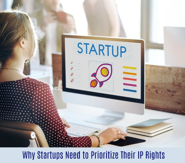 Why Startups Need to Prioritize Their IP Rights