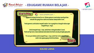 ARNAIM.COM - EDUGAME! PERMAINAN INTERAKTIF FITUR TERBARU RUMAH BELAJAR | COLOID LARVA