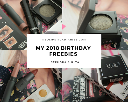 My 2018 Birthday Freebies | Sephora, Ulta, UD
