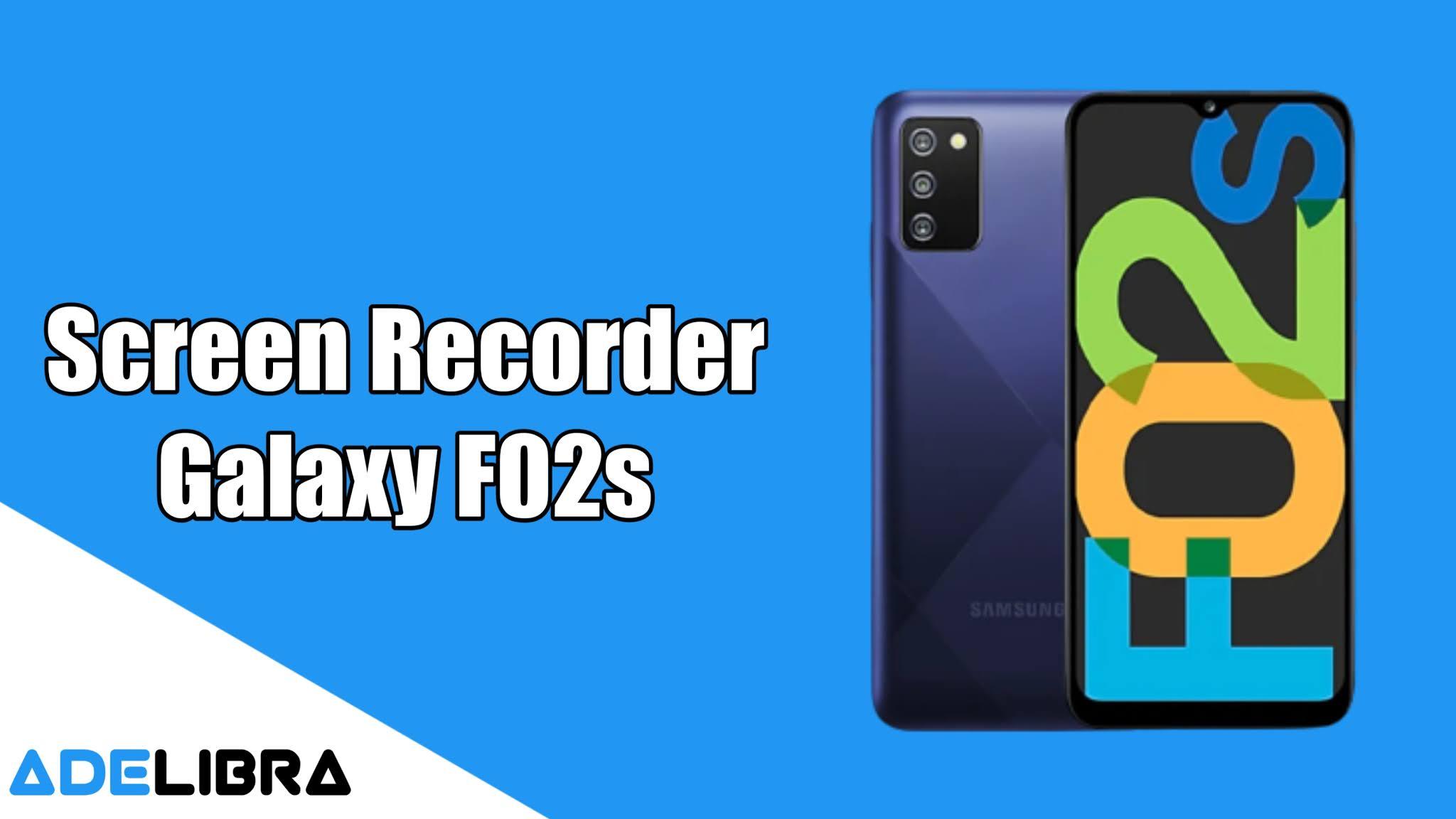 Screen Recorder Samsung Galaxy F02s