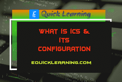 What is ICS and its Configuration