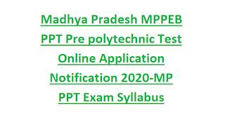 Madhya Pradesh MPPEB PPT Pre polytechnic Test Online Application Notification 2020-MP PPT Exam Syllabus Pattern