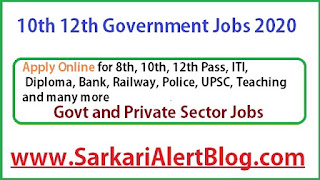 https://www.sarkarialertblog.com/2020/07/10th-12th-pass-government-jobs.html