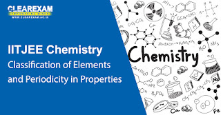 IIT JEE Chemistry Classification of Elements and Periodicity in Properties