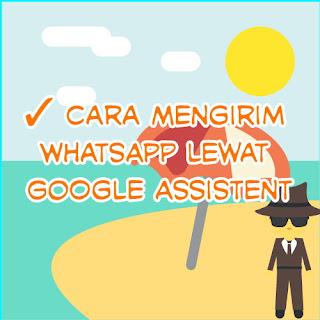 ✓ Cara Mengirim WhatsApp Lewat Google Assistent