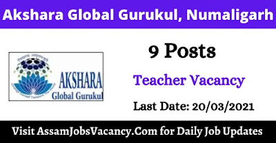 Akshara Global Gurukul, Numaligarh Recruitment