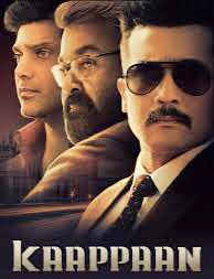 Kaappaan (2019) is a tamil language action thriller film starring Suriya, Mohanlal, Arya and Sayyeshaa in the lead roles