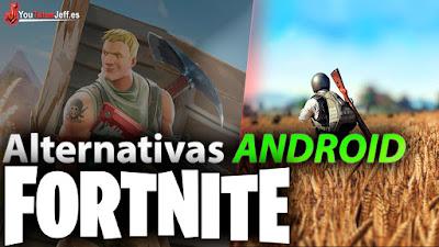 te presentamos las mejores alternativas de Fortnite para tu Android, hasta que este disponible de forma oficial en nuestro terminal android.