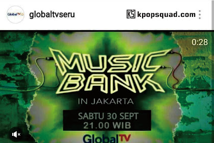 Kembali Berubah, Inilah Jadwal Tayang Baru Music Bank Jakarta 2017 di Global TV!