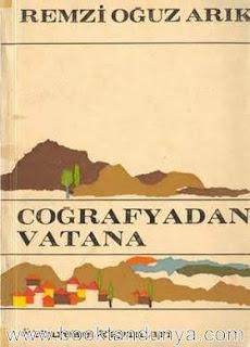 Remzi Oğuz Arık - Coğrafyadan Vatana