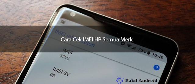 √ 9+ Cara Mengecek IMEI HP Semua Merk (Terbaru 2020)