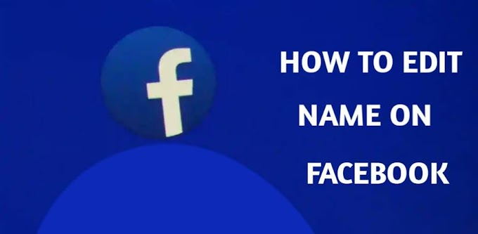 How to edit or change name on Facebook