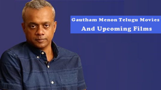 gautham-menon-telugu-movies-list