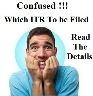 Which ITR Should be Filed ???