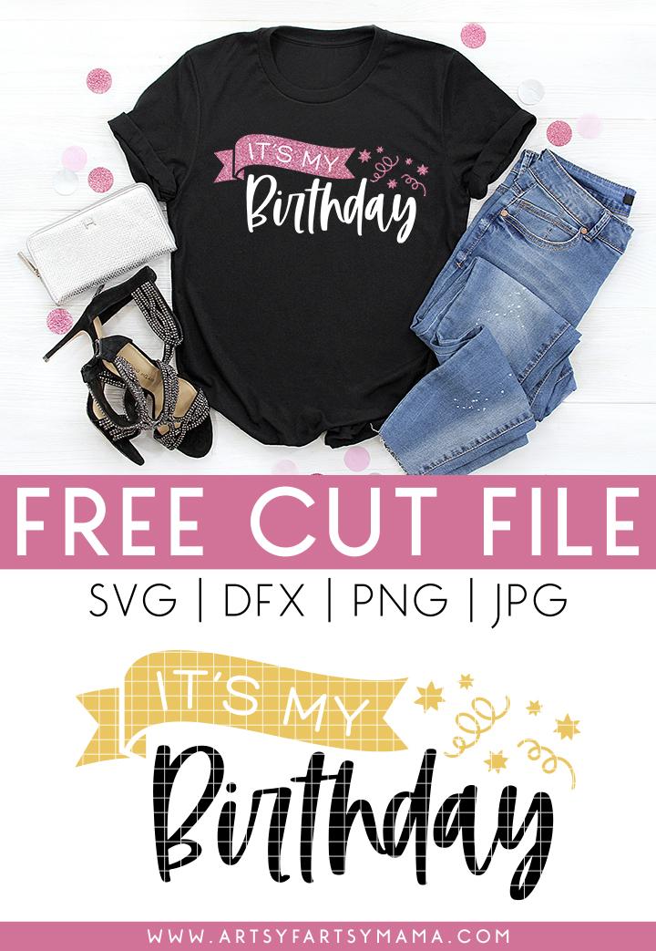 "Free ""It's My Birthday"" Cut File"