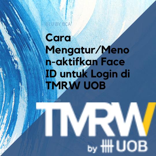 Cara Mengatur/Menon-aktifkan Face ID untuk Login di TMRW UOB