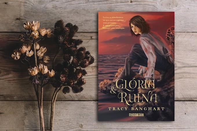 Glória e Ruína | Tracy Banghart