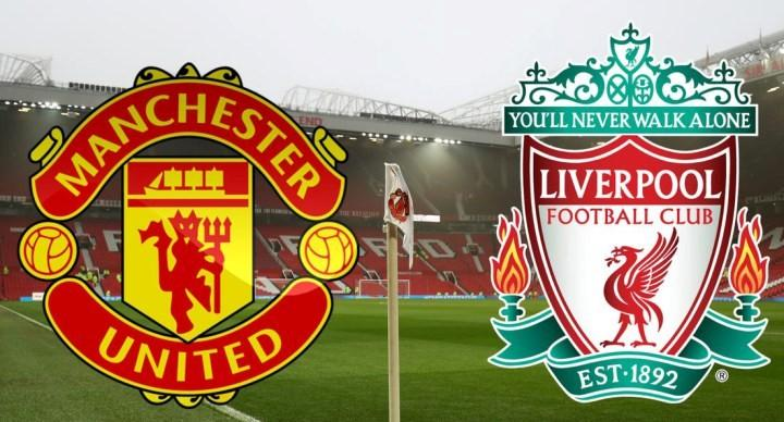 Manchester United vs Liverpool Live Broadcast: Team News, Date, H2H and Tv Channels
