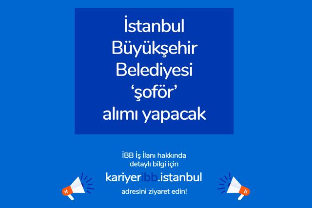 Kariyer İBB İstanbul, binek araç şoförü iş ilanı yayınladı. İBB şoför iş ilanına kimler iş başvurusu yapabilir? Detaylar kariyeribb.com'da!