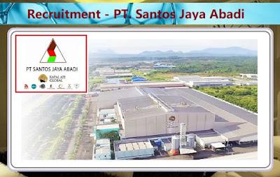 Informasi Rekrutmen Karyawan PT Santos Jaya Abadi (Kapal Api Group) - Periode April 2020