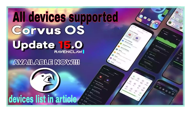 Corvus OS v 15.0 Raven Claw Changelogs Android 11 stable
