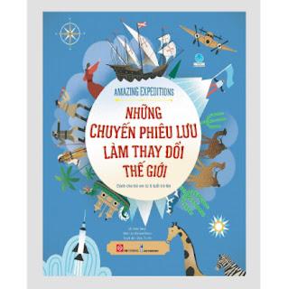 Sách - Những Chuyến Phiêu Lưu Làm Thay Đổi Thế Giới - Amazing Expeditions (Bìa cứng) ebook PDF EPUB AWZ3 PRC MOBI