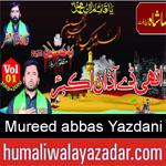 https://www.humaliwalyazadar.com/2018/09/mureed-abbas-yazdani-nohay-2019.html