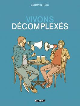 """couverture de """"VIVONS DECOMPLEXES"""" de Germain Huby chez Delcourt"""