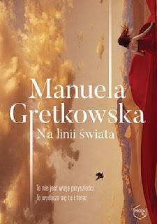 """""""Na linii świata"""" Manuela Gretkowska"""
