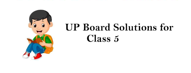 UP Board Class 5 Textbook Solutions