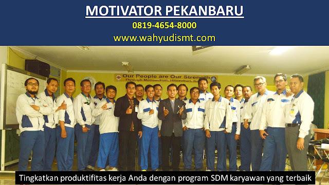 Motivator PEKANBARU, Motivator Kota PEKANBARU, Motivator Di PEKANBARU, Jasa Motivator PEKANBARU, Pembicara Motivator PEKANBARU, Training Motivator PEKANBARU, Motivator Terkenal PEKANBARU, Motivator keren PEKANBARU, Sekolah Motivator Di PEKANBARU, Daftar Motivator Di PEKANBARU, Nama Motivator  Di kota PEKANBARU, Seminar Motivasi PEKANBARU