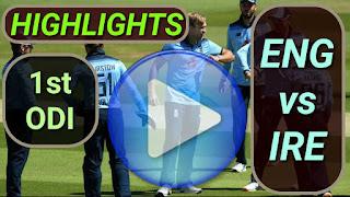 ENG vs IRE 1st ODI 2020