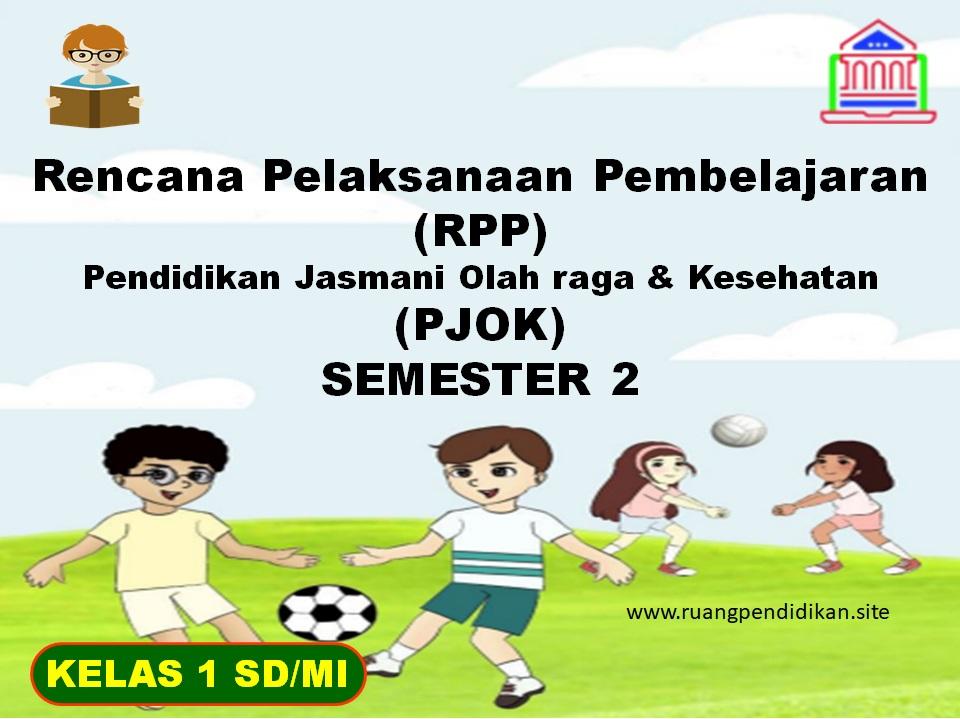 RPP 1 Lembar PJOK Semester 2 Kelas 1 SD/MI