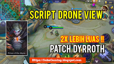 Cheat Drone View Patch Dyrroth Mobile Legends Work All Map Terbaru Juni 2019