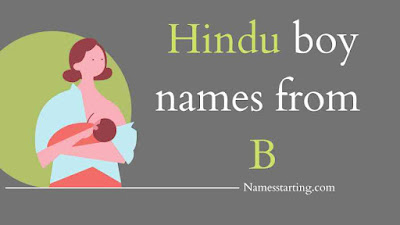 modern Indian baby boy names starting with b, boy name starting with b, b names for boys, b letter names for boy hindu, baby boy names starting with b, baby boy names with b, b letter names for boy, letter b names, b names for baby girl, b name for boy hindu, b letter names for boy hindu latest, baby boy names starting with b in sanskrit, kannada baby boy names starting with b, b alphabet name for boy, b se name boy, bengali boy names starting with b, b se boy name, b word name list boy, baby boy names starting with b in telugu, b letter names for boy in telugu, gujarati baby boy names starting with b, name from b for boy, boys name from b, b letter names for baby boy, b word name for boy, b boy names unique, sanskrit baby boy names starting with b, assamese baby boy names starting with b, b se naam boy, b letter boy names in telugu, b name list boy, unique boy names starting with b, telugu names starting with b for boy, b name list boy hindu, ba letter names for boy, name start from b for boy, name start with b for boy hindu, b se boy name in hindi, baby boy names b letter hindu, b letter names for boy punjabi, name of boys starting with bh, b se name boy hindi, b letter name boy, alphabet b names, boys names beginning with b, male names starting with b, male names beginning with b