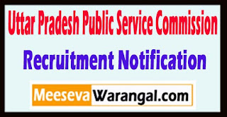 UPPSC Uttar Pradesh Public Service Commission Recruitment Notification 2017 Last Date 01-06-2017