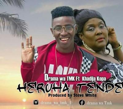 Drama Wa Tmk Ft Khadija Kopa - Herua Tende   Download Audio