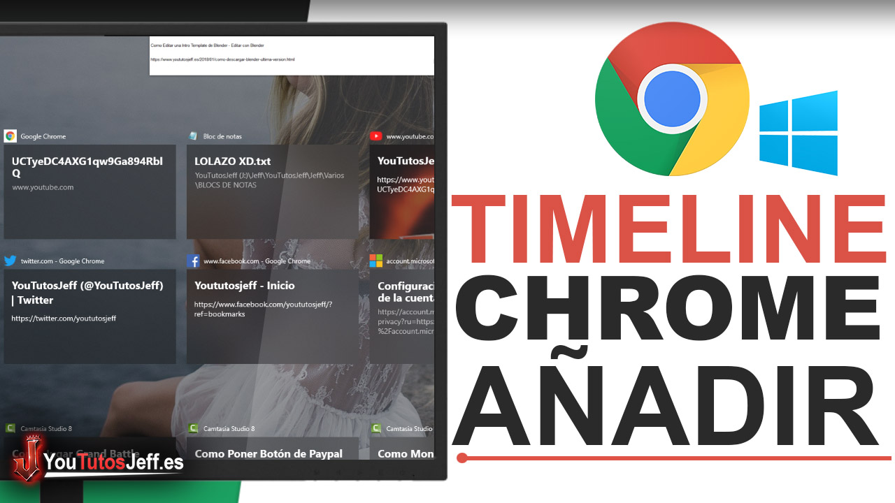 Añade Chrome y Firefox al Timeline de WINDOWS 10 - Trucos Windows 10