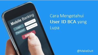 Cara Mengetahui Kembali User ID BCA yang Lupa