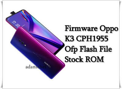 Firmware Oppo K3 CPH1955 Ofp Flash File Stock ROM