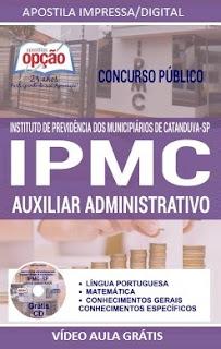Apostila Concurso IPMC Catanduva / SP - Auxiliar Administrativo