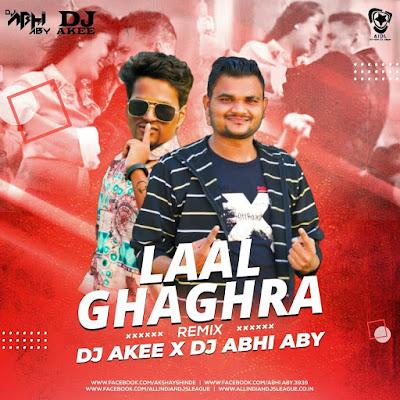 Laal Ghagra Remix DJ Akee x DJ Abhi Aby