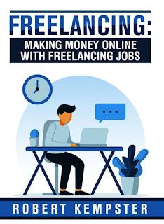 freelancing, freelancer, freelance, making money online, jobs, gigs, self employment, gig economy, freelancing book, robert kempster