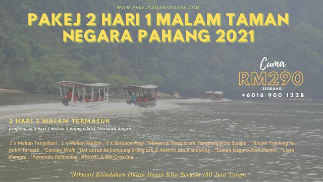 2 Hari 1 Malam Taman Negara Pahang 2021