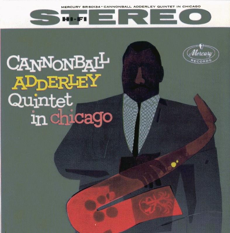 jazz GRITA!: Cannonball Adderley Quintet in Chicago (1959)