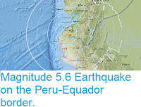 http://sciencythoughts.blogspot.co.uk/2017/06/magnitude-56-earthquake-on-peru-equador.html