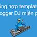 Tổng Hợp TEMPLATE Nhạc DJ Đẹp cho Blogger Blogspot