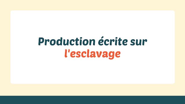 Production écrite sur l'esclavage
