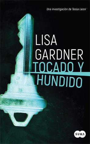 Tocado y Hundido - Lisa Gardner